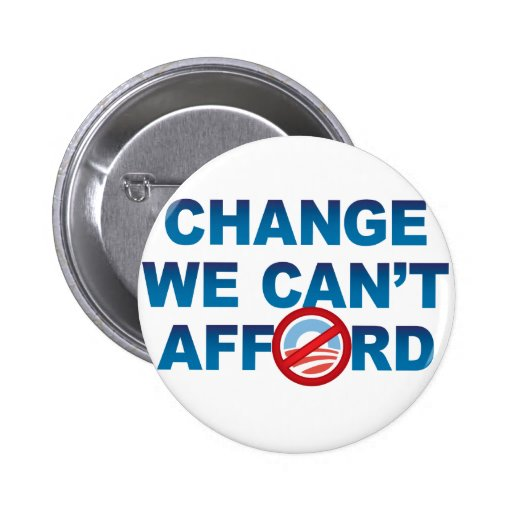 CHANGE WE CAN'T AFFORD button