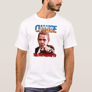CHANGE you will Submit to T-Shirt