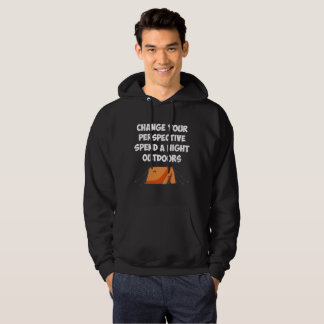 Change Your Perspective Spend a Night Outdoors Hoodie