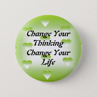 Change Your Thinking Change Your Life Button