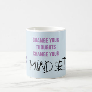 Change your thoughts - Quote Mug