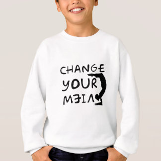 Change Your View(2) Sweatshirt
