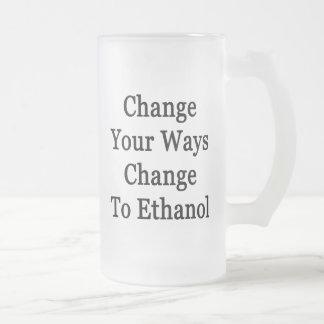 Change Your Ways Change To Ethanol Mugs