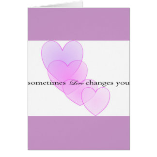 Changes of Love Card