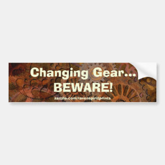 Changing Gear - Steampunk Gears & Cogs Bumper Sticker