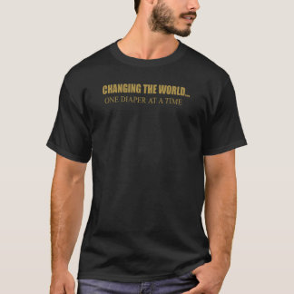 CHANGING THE WORLD ONE DIAPER AT A TIME T-Shirt