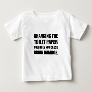 Changing Toilet Paper Roll Brain Damage Baby T-Shirt
