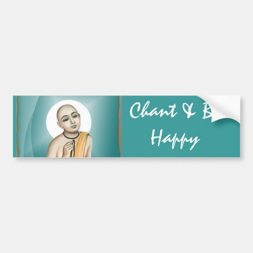 Chant & Be Happy Bumper Stickers