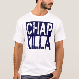Chap Killer T-Shirt