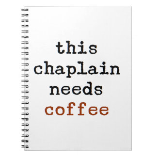 chaplain needs coffee notebook