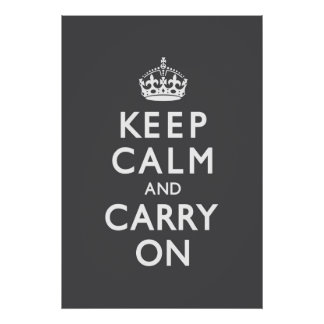 Charcoal Gray Keep Calm and Carry On Poster