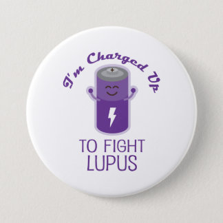 Charged Up to Fight Lupus 7.5 Cm Round Badge