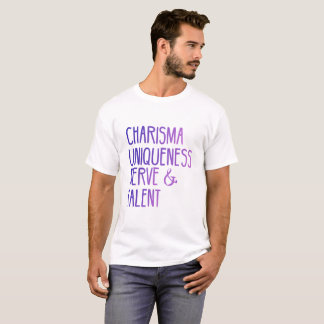 Charisma Uniqueness Nerve and Talent Tee