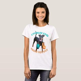Charlee Said Knock You Out Leukemia Ovarian Cancer T-Shirt