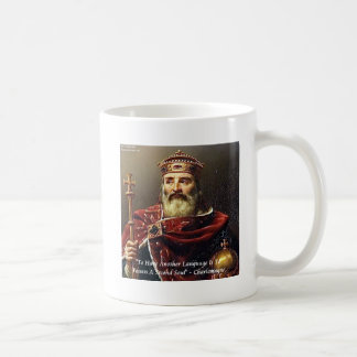 Charlemagne & Famous Languages Quote Coffee Mug