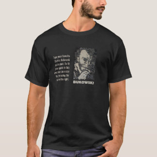 Charles Bukowski art with Custom quote text box T-Shirt