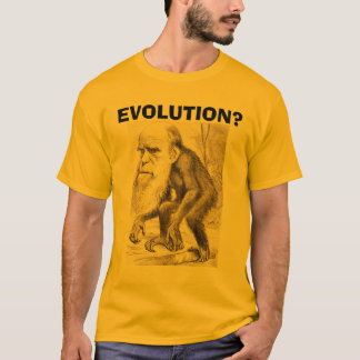 Charles Darwin Evolution? T-Shirt