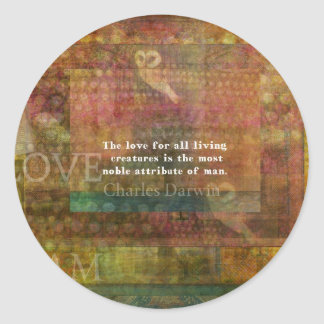 Charles Darwin  Quote about animals Classic Round Sticker