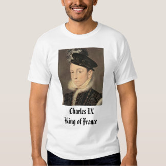Charles IX, King of France by Francois Clouet, ... Tee Shirt