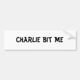 Charlie Bit Me Bumper Sticker