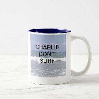CHARLIE DONT DRINK COFFEE MUGS