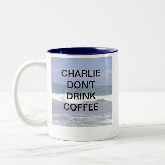 CHARLIE DONT DRINK COFFEE Two-Tone MUG