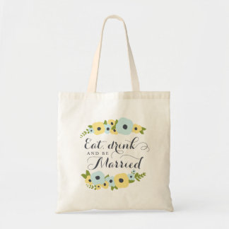 Charming Florals Eat Drink and be Married Tote Bag