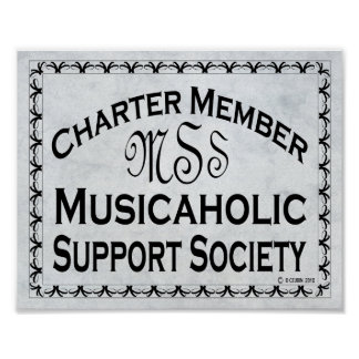 Charter Member Musicaholic Support Society Print