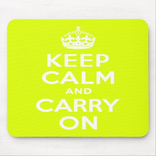 Chartreuse  Keep Calm and Carry On Mousepad
