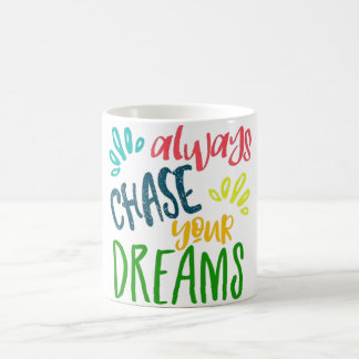 Chase Your Dreams Coffee Mug