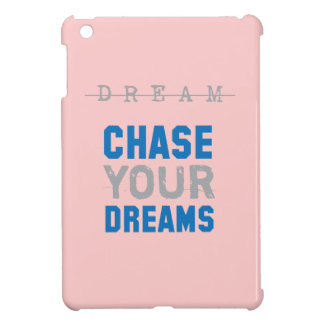 Chase Your Dreams Inspirational Inspiration iPad Mini Cases