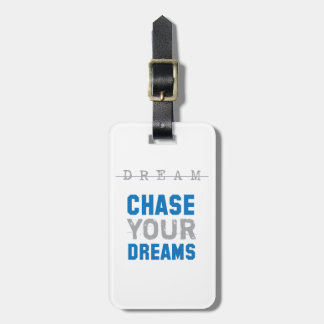 Chase Your Dreams Inspirational Inspiration Luggage Tag
