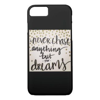 Chase your dreams phone case