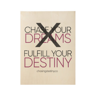 Chasing Destiny Poster on Wood Grain