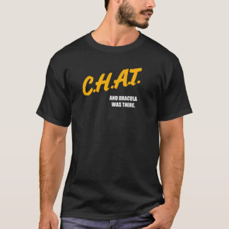 CHAT (DARE Style) T-Shirt