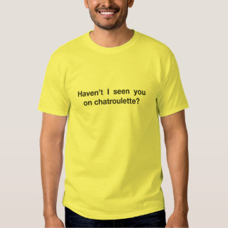Chat Roulette Tee Shirts