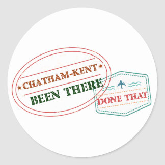 Chatham-Kent Been there done that Classic Round Sticker