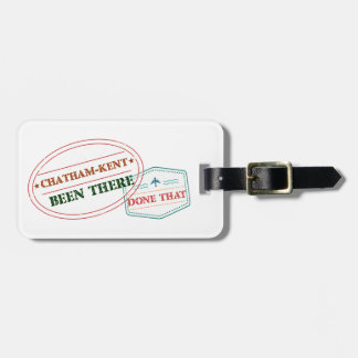 Chatham-Kent Been there done that Luggage Tag