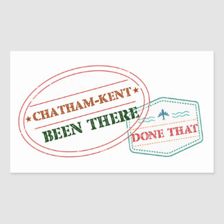 Chatham-Kent Been there done that Rectangular Sticker