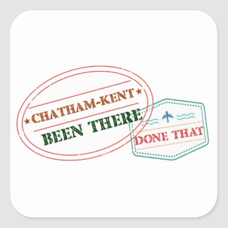 Chatham-Kent Been there done that Square Sticker