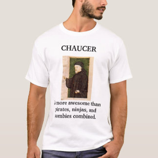 Chaucer Blog: Awesome T-Shirt