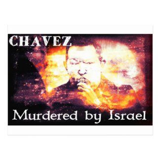 Chavez Murdered by Israel Postcard