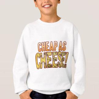 Cheap As Blue Cheese Sweatshirt