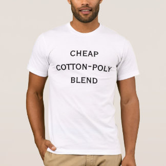 cheap cotton-poly blend T-Shirt