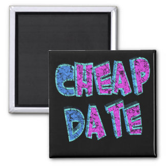 Cheap Date Funny T-shirts Gifts Square Magnet