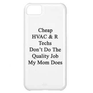 Cheap HVAC R Techs Don t Do The Quality Job My M Cover For iPhone 5C