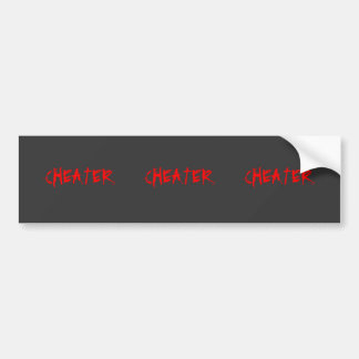 CHEATER      CHEATER      CHEATER BUMPER STICKER