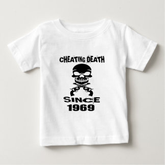 Cheating Death Since 1969 Birthday Designs Baby T-Shirt