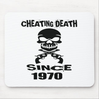 Cheating Death Since 1970 Birthday Designs Mouse Pad