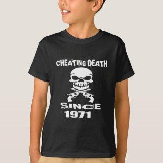 Cheating Death Since 1971 Birthday Designs T-Shirt